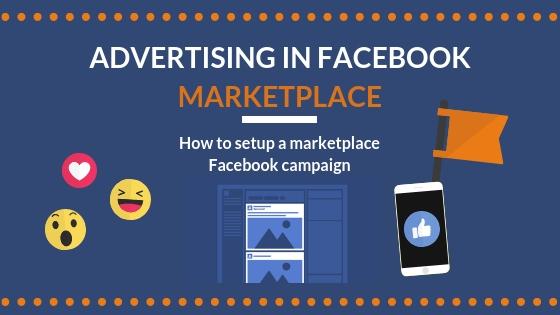 Cách quảng cáo trong Facebook Marketplace, mẹo cho người mới